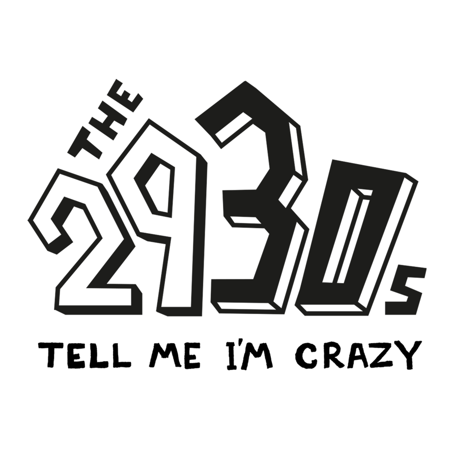 the2930s — Tell Me I'M Crazy